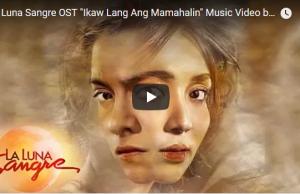 La Luna Sangre OST - Ikaw Lang Ang Mamahalin