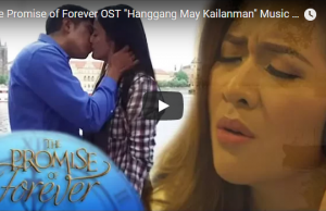 The Promise of Forever OST - Hanggang May Kailanman