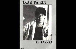 Ted Ito - Ikaw Pa Rin
