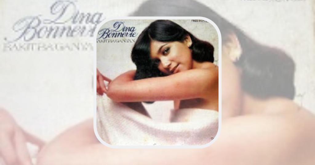 Dina Bonnevie - Bakit Ba Ganyan Lyrics