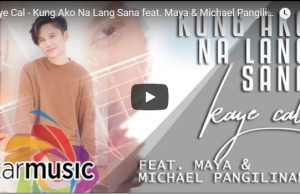 Kaye Cal feat Maya & Michael Pangilinan - Kung Ako Na Lang Sana