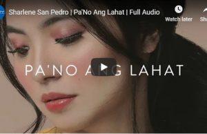 Sharlene San Pedro - Pa'No Ang Lahat