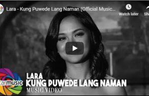 Lara - Kung Pwede Lang Naman
