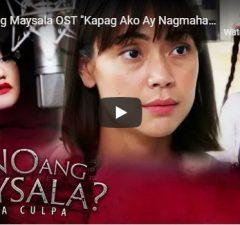 Sino Ang Maysala OST - Kapag Ako Ang Nagmahal