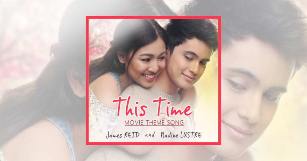James Reid & Nadine Lustre - This Time OST