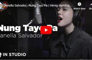 Janella Salvador - Nung Tayo Pa