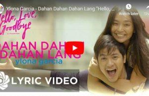 Ylona Garcia - Dahan Dahan Dahan Lang (Hello, Love, Goodbye OST)
