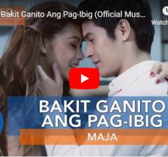 Maja Salvador - Bakit Ganito Ang Pag-Ibig