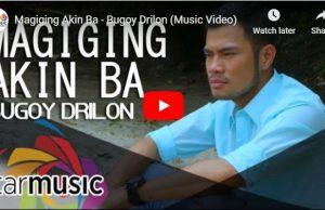 Bugoy Drilon - Magiging Akin Ba