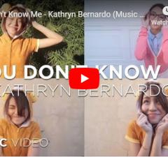 Kathryn Bernardo - You Don't Know Me