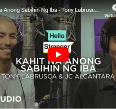 Tony Labrusca & JC Alcantara - Kahit Na Anong Sabihin Ng Iba