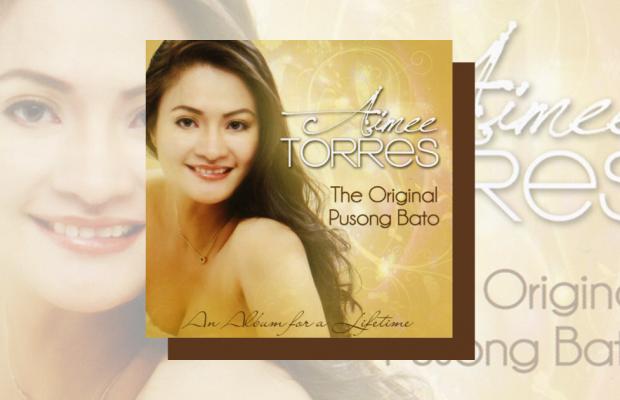 Aimee Torres - The Original Pusong Bato
