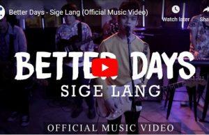 Better Days - Sige Lang