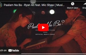 Ryan An feat. Mic Shaw - Paalam Na Ba
